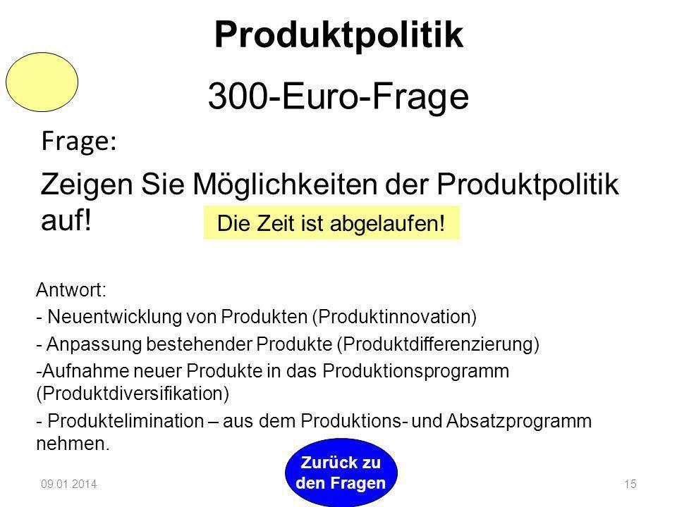 Frage: Zeigen Sie Möglichkeiten der Produktpolitik auf.
