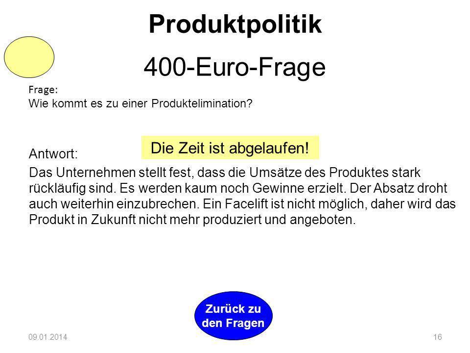 Frage: Zeigen Sie Möglichkeiten der Produktpolitik auf! Antwort: - Neuentwicklung von Produkten (Produktinnovation) - Anpassung bestehender Produkte (