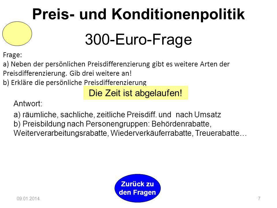 09.01.20147 Frage: a) Neben der persönlichen Preisdifferenzierung gibt es weitere Arten der Preisdifferenzierung.