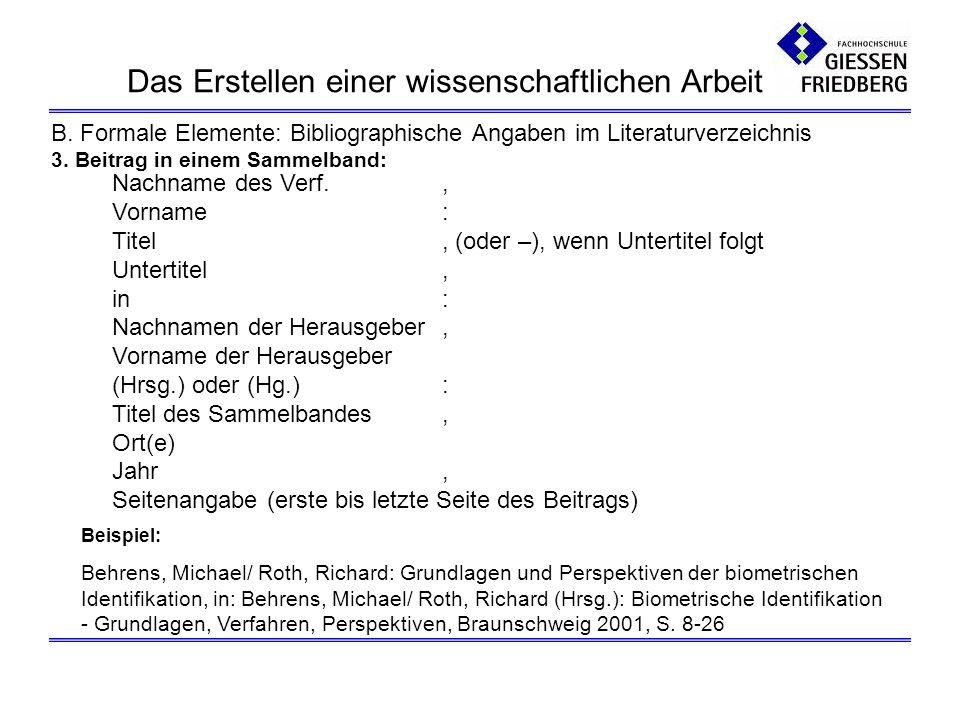 3. Beitrag in einem Sammelband: B. Formale Elemente: Bibliographische Angaben im Literaturverzeichnis Nachname des Verf., Vorname: Titel, (oder –), we