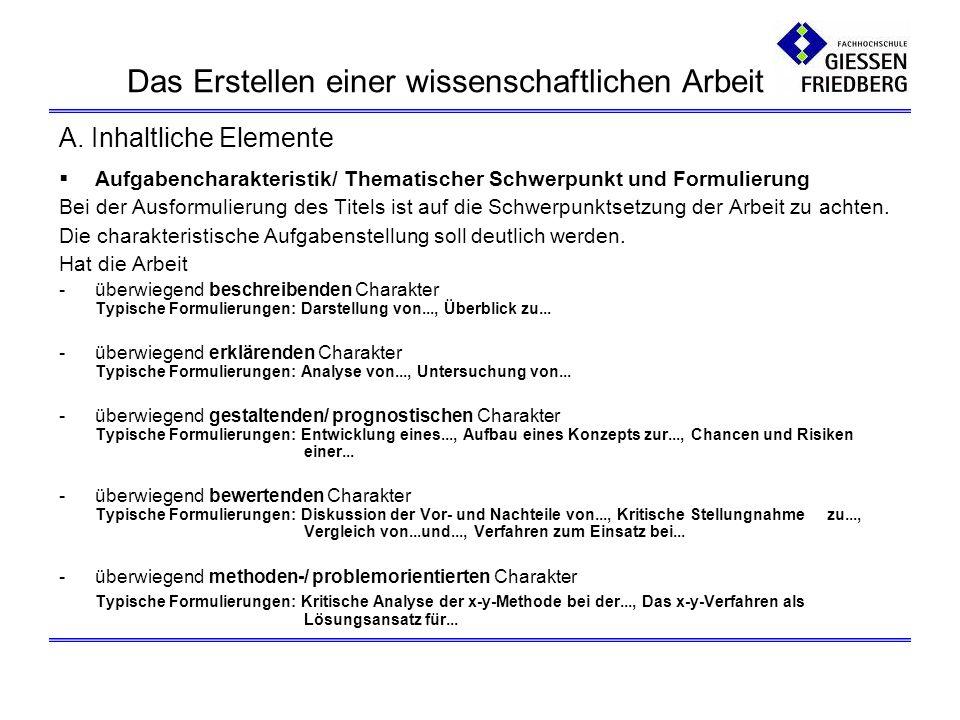 Aufgabencharakteristik/ Thematischer Schwerpunkt und Formulierung Bei der Ausformulierung des Titels ist auf die Schwerpunktsetzung der Arbeit zu acht