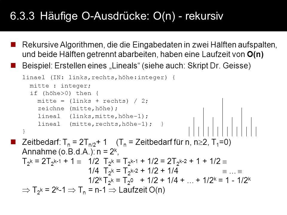 6.3.3Häufige O-Ausdrücke: O(n) - iterativ Iterative Algorithmen die eine lineare Liste durchlaufen deren Länge abhängig von der Menge der Eingabeeleme