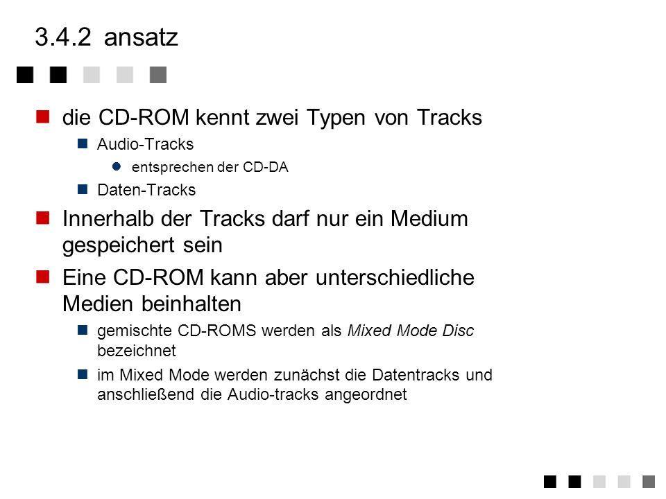 3.4.1anforderungen CD-ROM sollen neben Audiodaten auch Rechnerdaten und weitere Medien speichern können. Die CD-ROM soll den wahlfreien Zugriff auf di