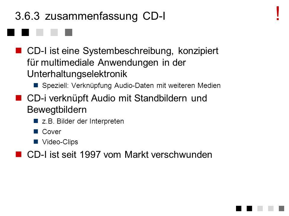 3.6.2medien Audio Level A: 37,8 KHz Abtastung, 8 bit ADPCM, 2,4 Stunden Stereo Level B: 37,8 KHz Abtastung, 4 bit ADPCM, 4,8 Stunden Stereo Level C: 1