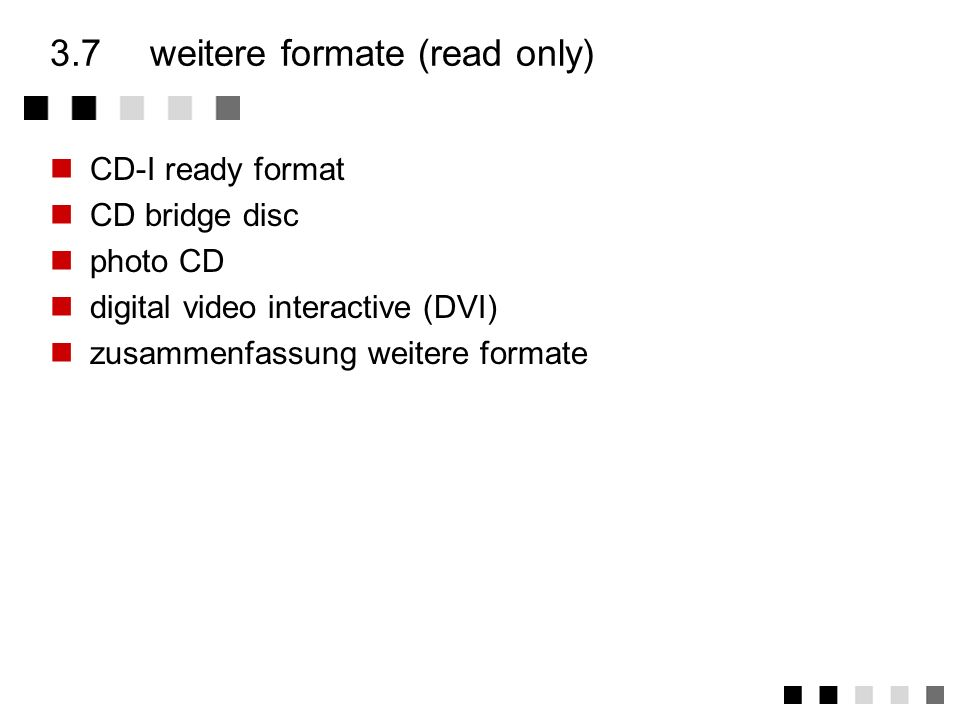 3.6.3zusammenfassung CD-I CD-I ist eine Systembeschreibung, konzipiert für multimediale Anwendungen in der Unterhaltungselektronik Speziell: Verknüpfu