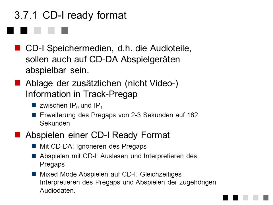 3.7weitere formate (read only) CD-I ready format CD bridge disc photo CD digital video interactive (DVI) zusammenfassung weitere formate