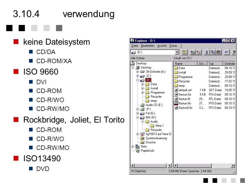 3.10.3erweiterungen der ISO 9660 Rockbridge Erweiterung Anpassung an UNIX-Filesystem lange Dateinamen Links Zugriffsrechte Joliet Filesystem Anpassung