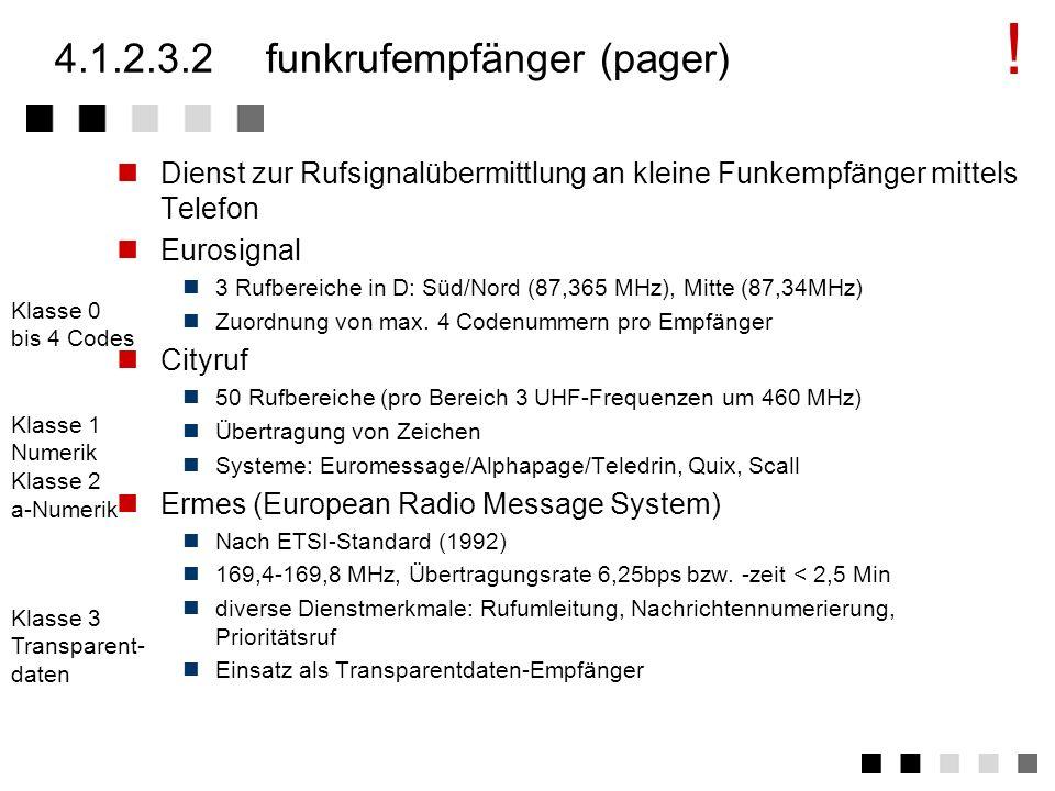4.1.2.3.1sprachdienst 'Klassischer' Sprachdienst über Funk realisiert Netze und Dienstanbieter in Deutschland C-Netz Seit 1985 nahezu flächendeckend i