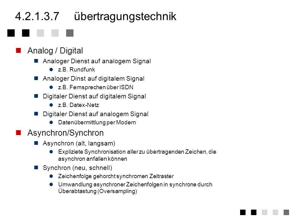 4.2.1.3.6übertragungsbandbreite entspricht Unterscheidung der Dienste (siehe 1.1.3) Schmalband, Weitband, Breitband