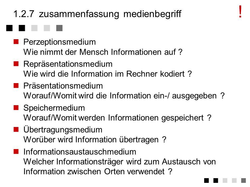 1.2.6informationsaustauschmedium Abgeleitet von den Datenträgern, die zur Übertragung von information verwendet werden. Welcher Informationsträger wir