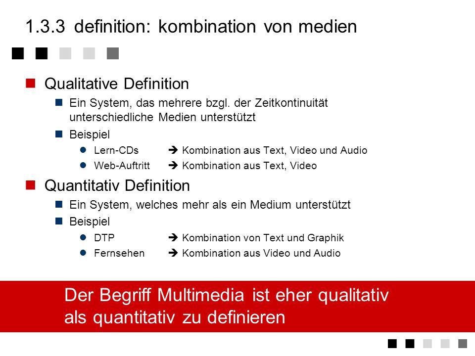 1.3definition multimediasystem definition: kombination von medien definition: unabhängigkeit definition: kommunikationsfähigkeit definition: rechnerge