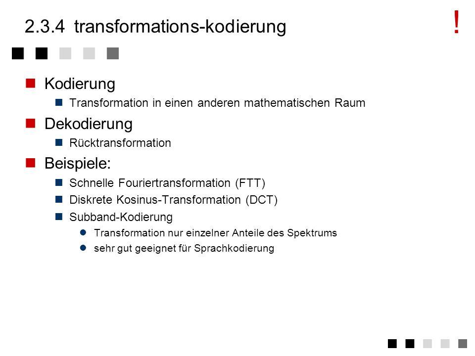 2.3.3prädiktion / relative kodierung Voraussetzung Aufeinanderfolgende Zeichen unterscheiden sich nicht stark Kompression Speicherung nur der Differen