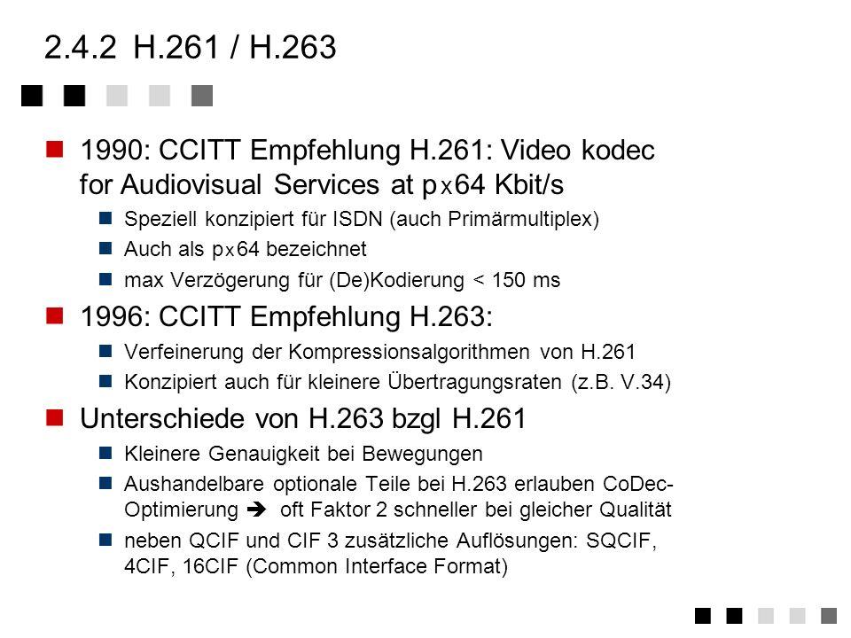 2.4.1JPEG vier schritte (modus 1) 1.Bildung von Ebenen (eventuell unterschiedlicher Auflösung) Beispiel: RGB - 3 Ebenen, YUV - 3 Ebenen, BMP - 1 Ebene