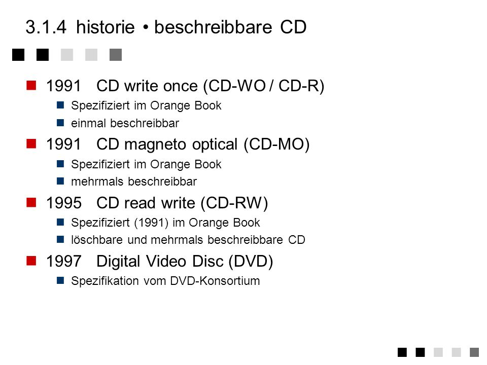3.1.3historie erweiterungen 1986CD interactive (CD-I) spezifiziert von Philips/Sony (Green Book) 1987Digital Video Interactive (DVI) spezifiziert von