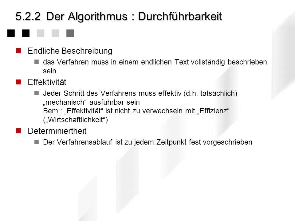 5.2.2Der Algorithmus : Spezifikation Eingabespezifikation: Es muss genau spezifiziert sein, welche Eingabegrößen erforderlich sind und welchen Anforde