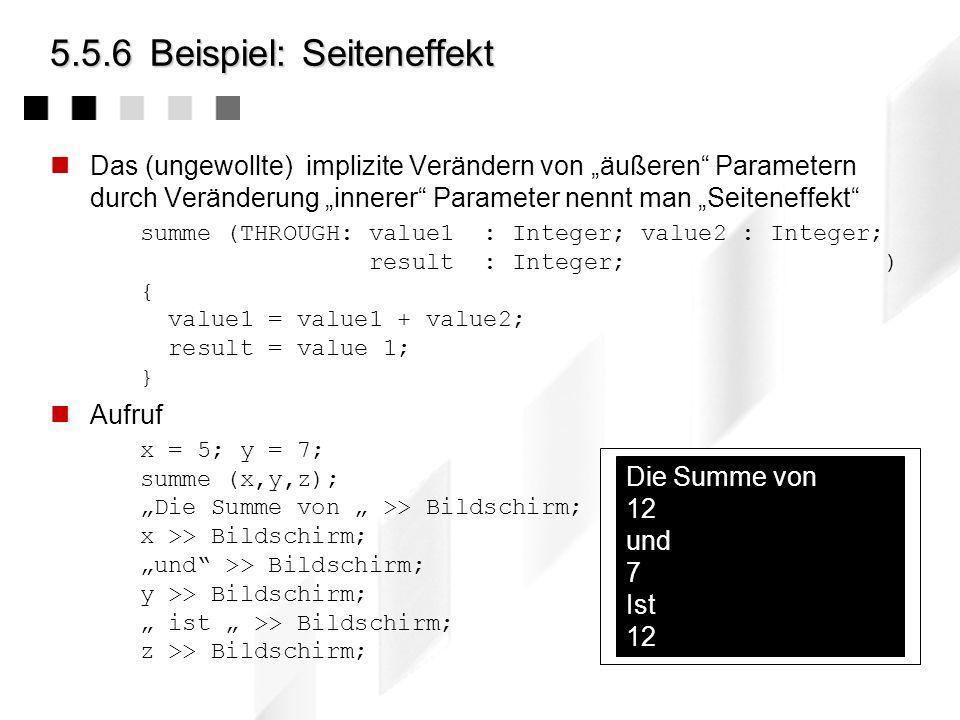5.5.5Eigenschaften Jeder Block kann über einen Satz lokaler Variable verfügen, die außerhalb des Blockes nicht sichtbar sind Die Variablenbezeichner k