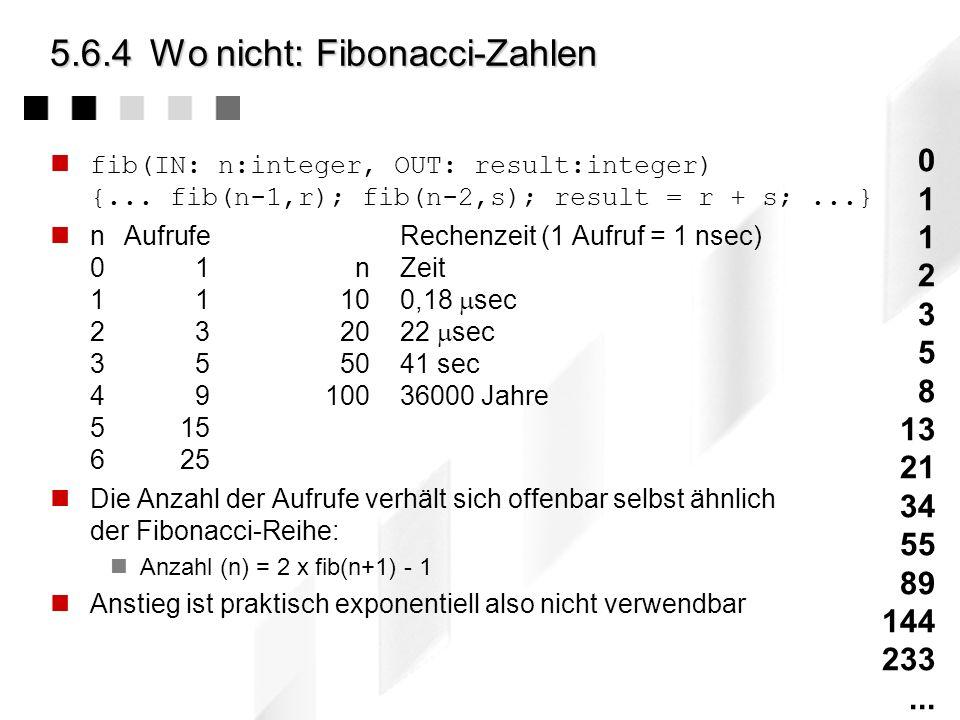 5.6.4Wo nicht: Fibonacci-Zahlen Fibonacci definiert im 13.Jahrhundert eine Zahlenfolge mit der die Verhältnisse des goldenen Schnitts ebenso beschrieb
