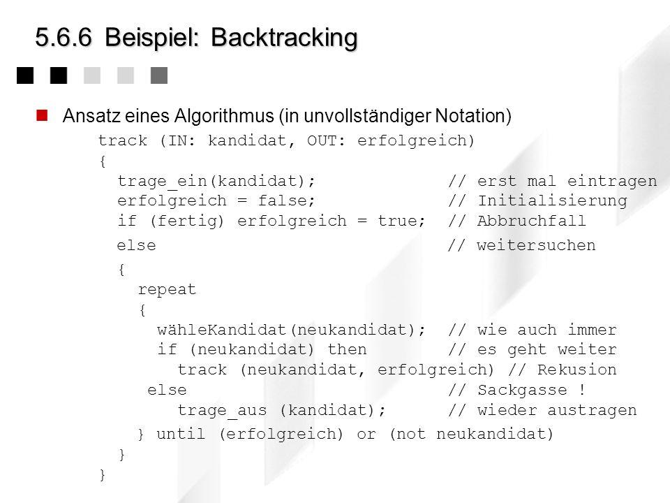 5.6.6Beispiel: Backtracking Weg des Springers Gegeben sei ein n x n Spielbrett (z.B. n=8). Ein Springer - der nach den Schachregeln bewegt werden darf