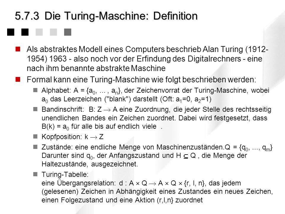 5.7.2Das Entscheidungsproblem Bis weit ins 20ste Jahrhundert war die Mehrzahl der Mathematiker (insb. David Hilbert: 1862-1942) der Ansicht, dass man