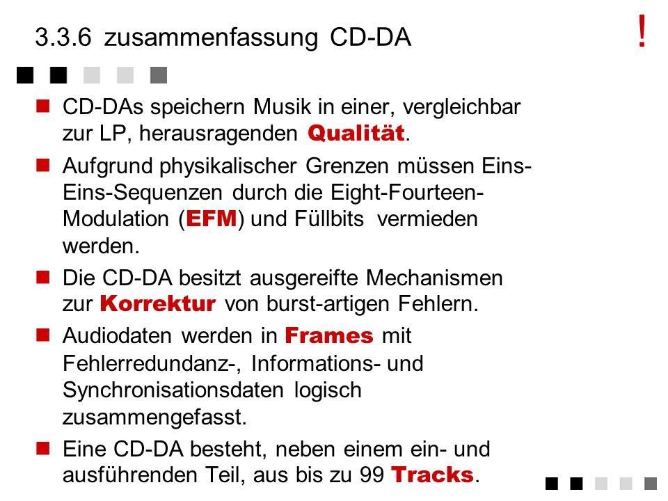 3.3.5aufbau einer CD 3 Bereiche Lead-in: Inhaltsverzeichnis mit Beginn aller Tracks Tracks zur Speicherung der Daten Lead-out: Zur Begrenzung der Trac