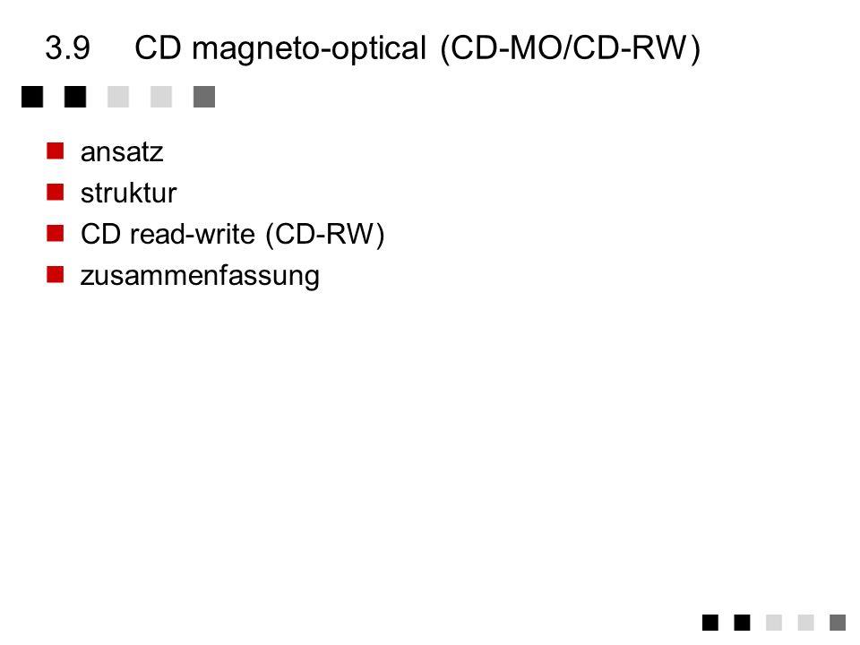 3.8.3zusammenfassung CD-R Die CD-R ist ein WORM (Write Once, Read Multiple) Die Information wird durch Erhitzen mit einem Laser in speziellen CD-Schre