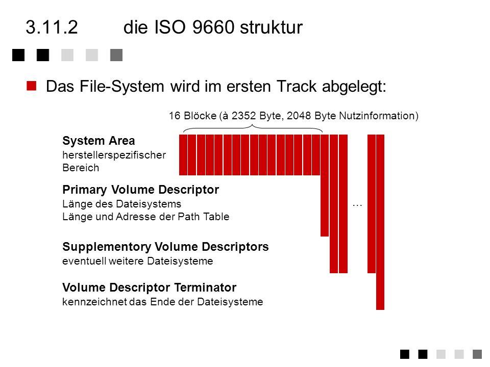 3.11.1der ISO 9660 standard 1990 wurde im Del Webb's High Siera Hotel & Casino der High Sierra Proposal erarbeitet. Dieser Proposal war Vorlage für de