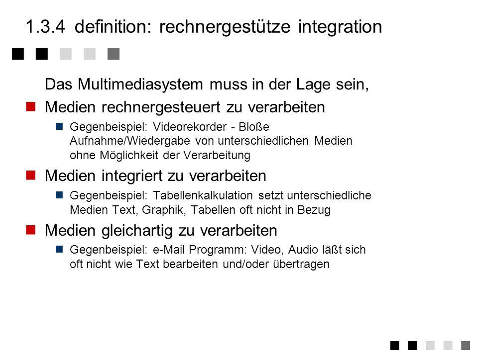 1.3.6definition: kommunikationsfähigkeit Austausch von Informationen über Rechnergrenzen hinweg Gegenbeispiel: Offline Lern-CDs Kommunizierende Multim