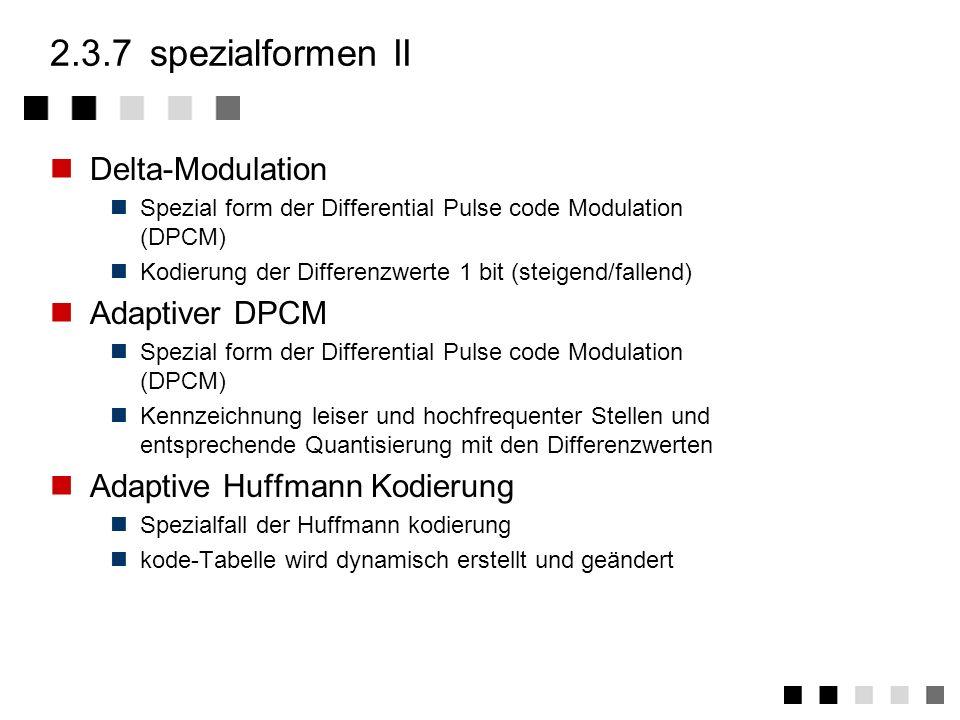 2.3.7spezialformen I Nullunterdrückung Spezialform der Lauflängenkodierung. Zusammenfassung nur der 0-Bytes Pattern Substitution Spezialform der Vekto