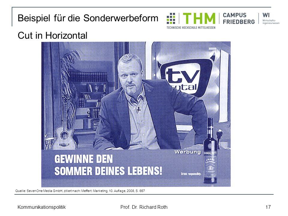 Kommunikationspolitik Prof. Dr. Richard Roth 17 Beispiel für die Sonderwerbeform Cut in Horizontal Quelle: SevenOne Media GmbH, zitiert nach: Meffert: