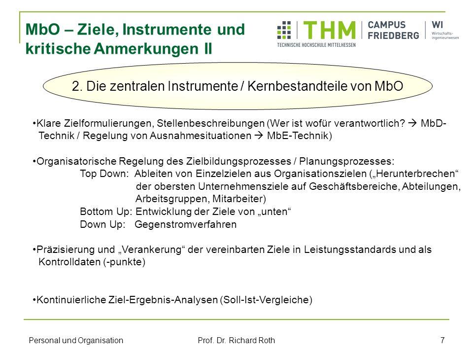 Personal und Organisation Prof. Dr. Richard Roth 7 2. Die zentralen Instrumente / Kernbestandteile von MbO Klare Zielformulierungen, Stellenbeschreibu