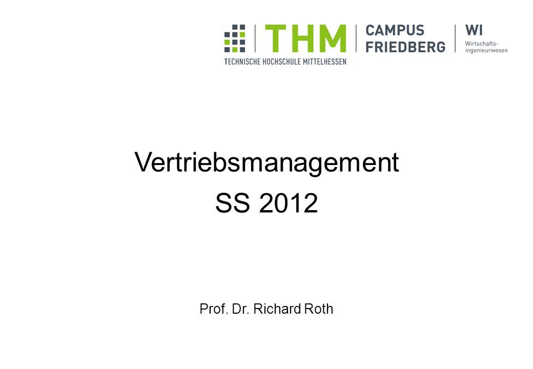 Vertriebsmanagement SS 2012 Prof. Dr. Richard Roth
