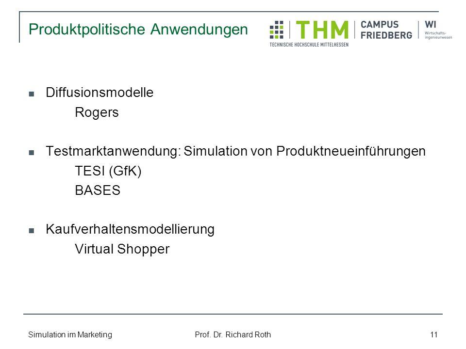 Simulation im Marketing Prof. Dr. Richard Roth 11 Diffusionsmodelle Rogers Testmarktanwendung: Simulation von Produktneueinführungen TESI (GfK) BASES