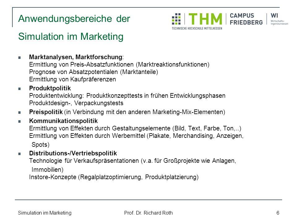 Simulation im Marketing Prof. Dr. Richard Roth 6 Marktanalysen, Marktforschung: Ermittlung von Preis-Absatzfunktionen (Marktreaktionsfunktionen) Progn