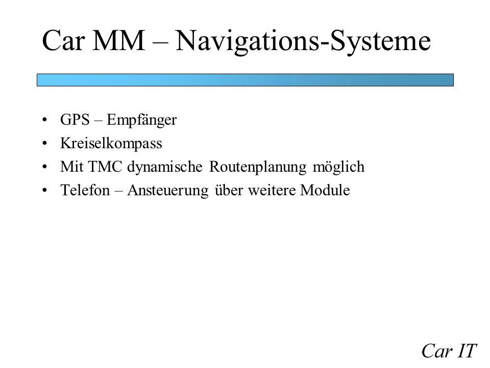 Car MM – Navigations-Systeme GPS – Empfänger Kreiselkompass Mit TMC dynamische Routenplanung möglich Telefon – Ansteuerung über weitere Module