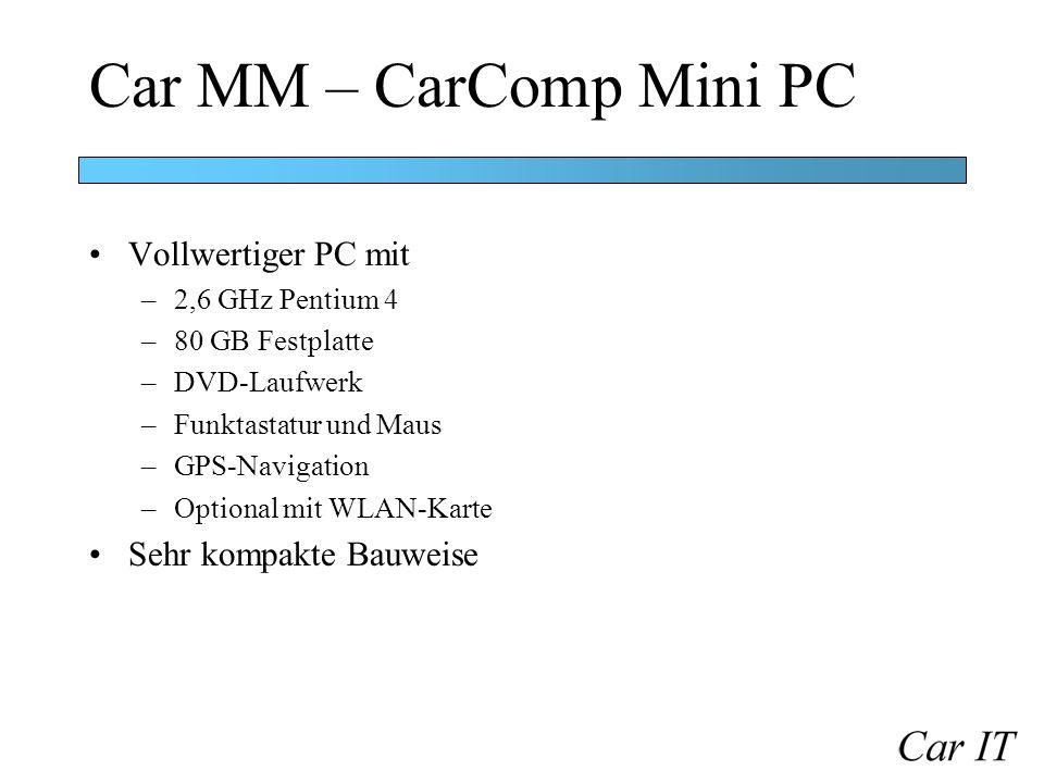 Car MM – CarComp Mini PC Vollwertiger PC mit –2,6 GHz Pentium 4 –80 GB Festplatte –DVD-Laufwerk –Funktastatur und Maus –GPS-Navigation –Optional mit W