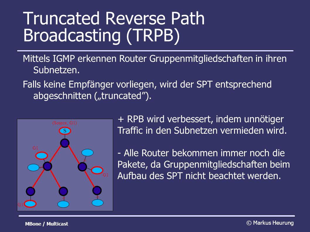 Truncated Reverse Path Broadcasting (TRPB) Mittels IGMP erkennen Router Gruppenmitgliedschaften in ihren Subnetzen.