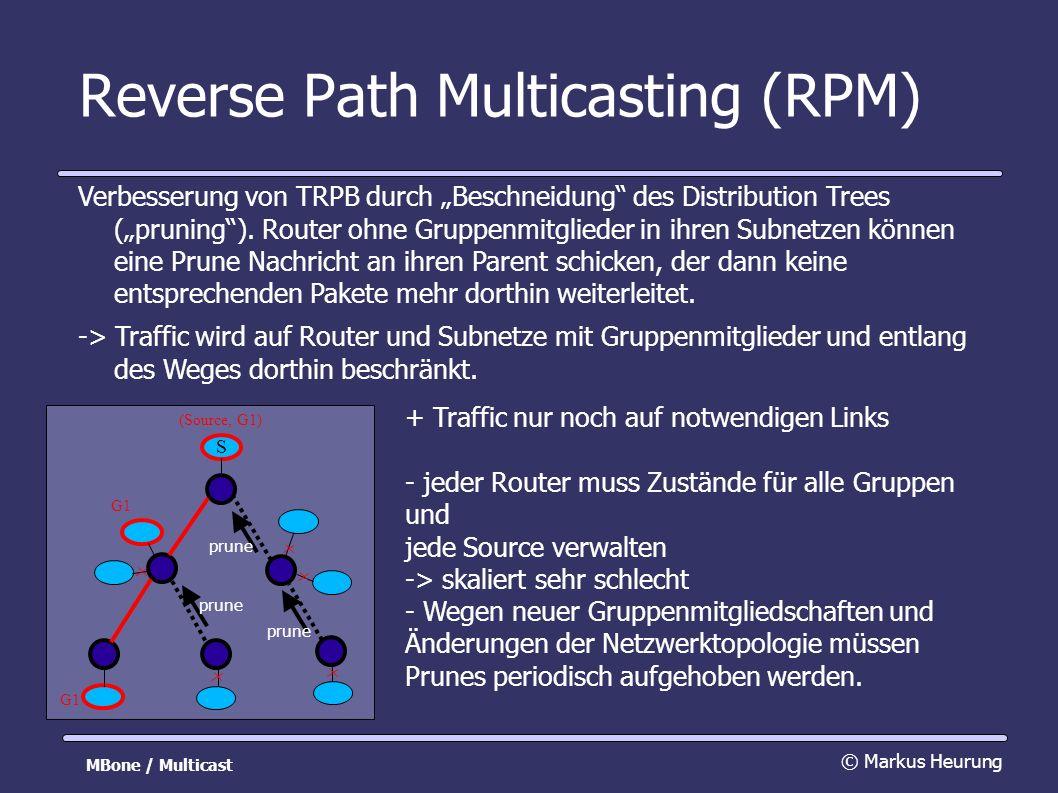 Reverse Path Multicasting (RPM) Verbesserung von TRPB durch Beschneidung des Distribution Trees (pruning).