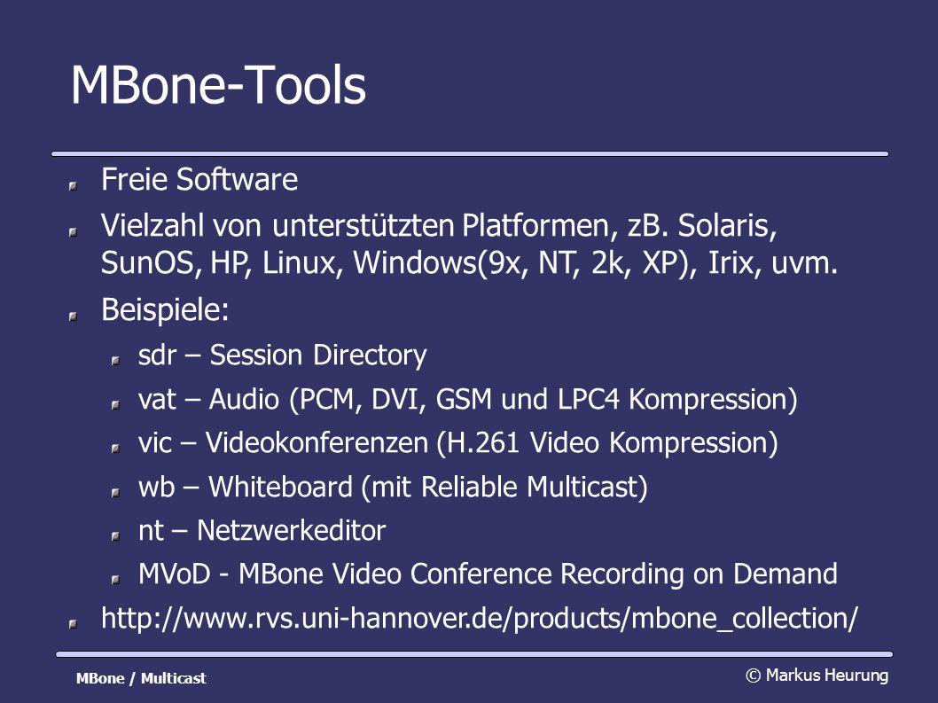 MBone-Tools Freie Software Vielzahl von unterstützten Platformen, zB.