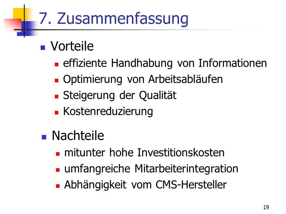 19 7. Zusammenfassung Vorteile effiziente Handhabung von Informationen Optimierung von Arbeitsabläufen Steigerung der Qualität Kostenreduzierung Nacht