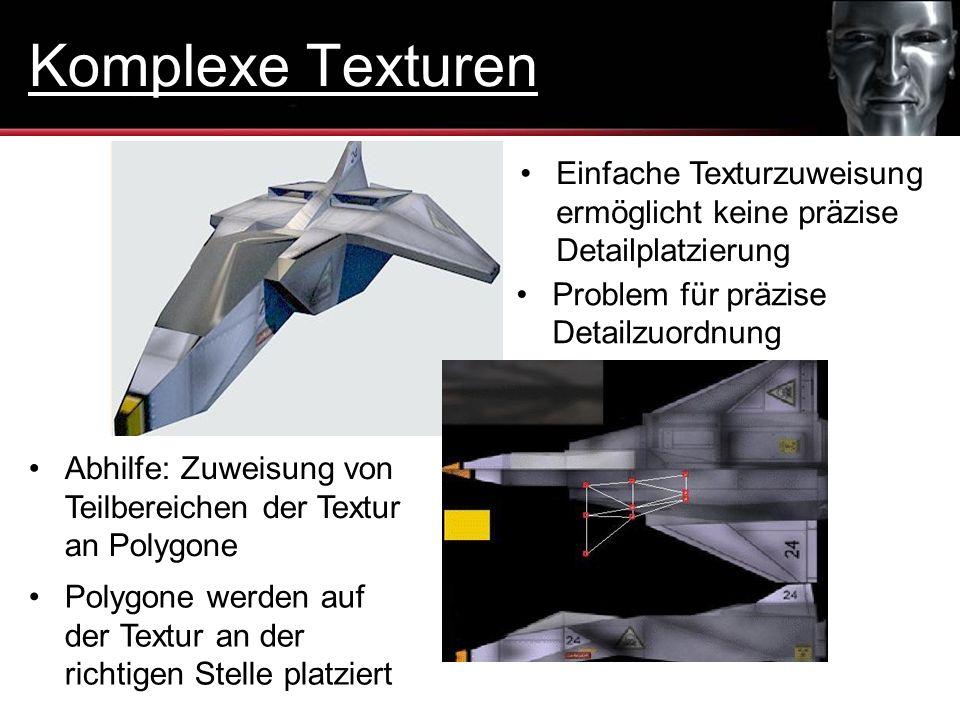 Abhilfe: Zuweisung von Teilbereichen der Textur an Polygone Einfache Texturzuweisung ermöglicht keine präzise Detailplatzierung Problem für präzise De