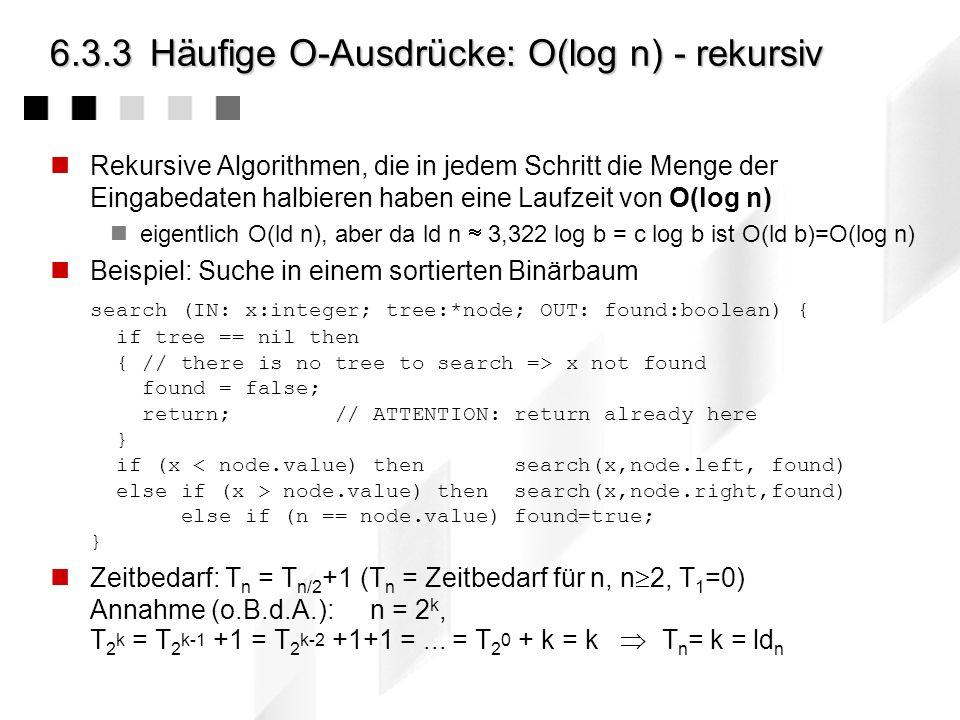 6.3.3Häufige O-Ausdrücke: O(1) - konstanter Aufwand Teile von Ausdrücken, die eventuell ein paar Mal durchlaufen werden, wobei die (maximale) Anzahl d