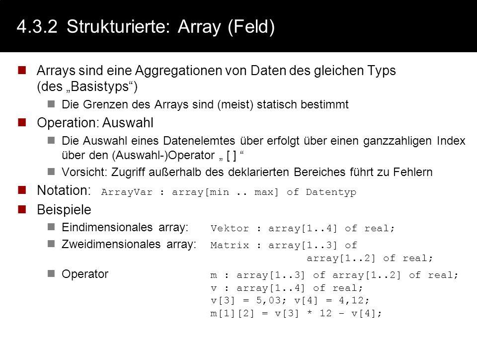 4.3.1Einfache: real (Fließkomma) zur näherungsweisen Darstellung reeller Zahlen Wertebereich: Unterschiedliche Genauigkeiten und Wertebereiche Wertebe