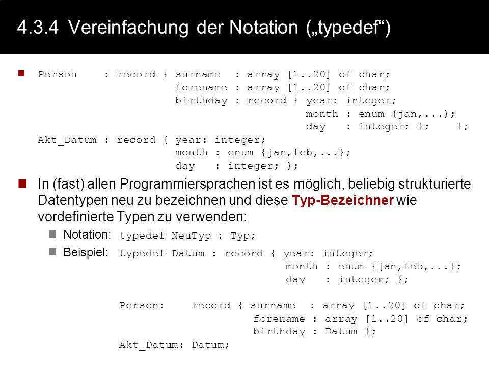 4.3.3Verweis: Pointer (Zeiger) Mit einfacher Datentypen und mit den konkreten Datentypen Liste und Verbund lassen sich nur statische Struktur aufbauen