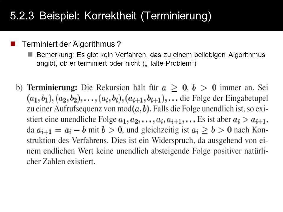 5.2.3Beispiel: Korrektheit (partielle) Ist der Algorithmus korrekt (im Sinne der Spezifikation)