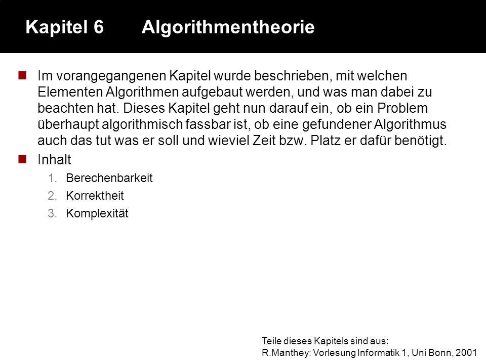 5.5Zusammenfassung des Kapitels Ein Beispiel Drei Algorithmen im Vergleich zur Lösung einer quadratischen Gleichung Definition des Algorithmenbegriffe