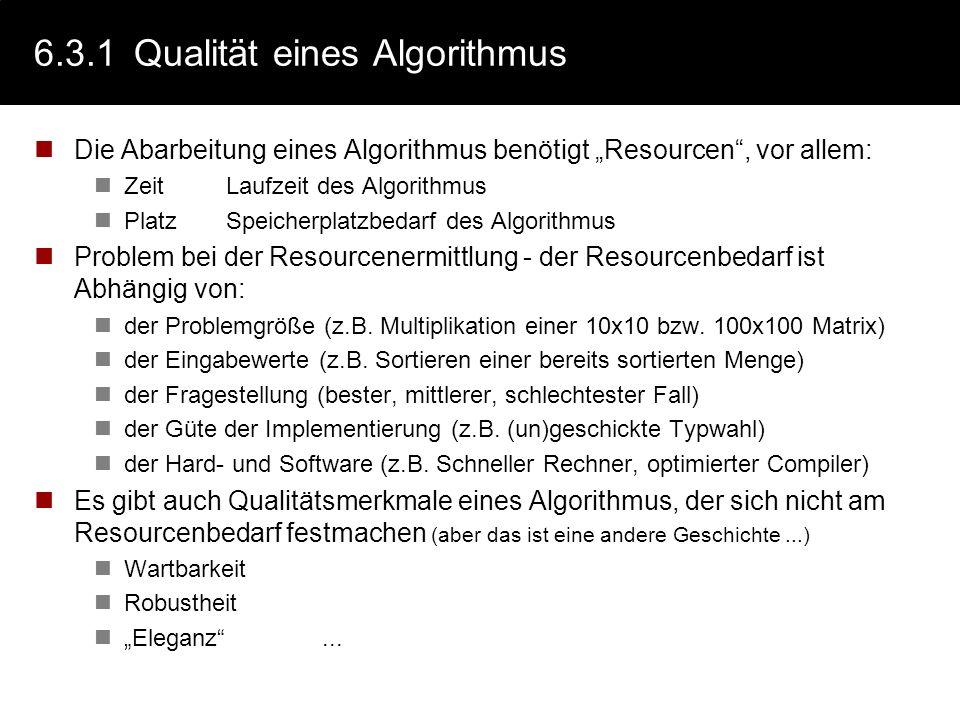 6.3Komplexität In diesem Kapitel haben wir den Begriff Berechenbarkeit definiert als all das, was algorithmisch beschreibbar ist. Wir haben eine Metho