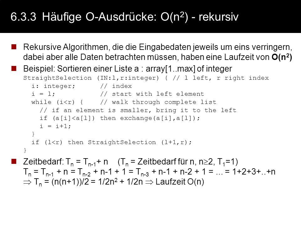 6.3.3Häufige O-Ausdrücke: O(n log n) Rekursive Algorithmen, die die Eingabedaten in zwei Hälften aufspalten, und die Eingabedaten einmal durchlaufen (