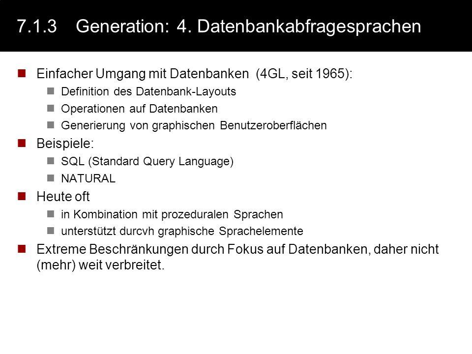 7.1.3Generation: 3. Prozedurale Sprachen Prozedurale Sprachen setzen Algorithmen und Datenstrukturen, wie sie in den vorangegangenen Kapiteln beschrie