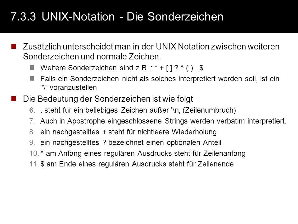 7.3.3UNIX-Notation - die klassischen Elemente Für Token einer real existierenden Programmiersprache ist die einfache Notation regulärer Ausdrücke teil