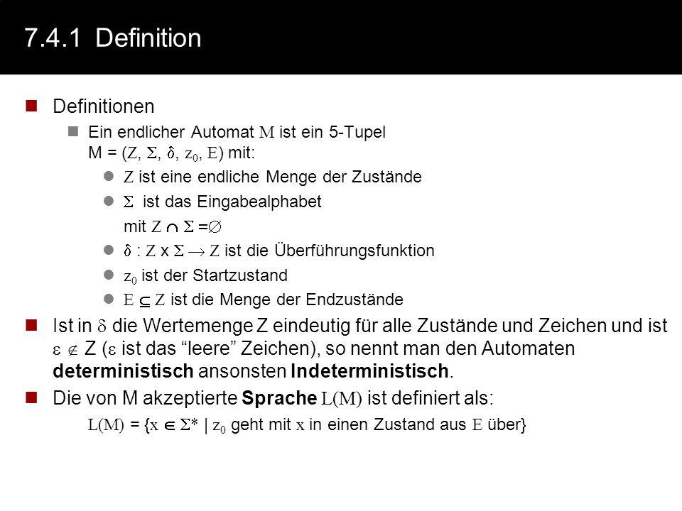 7.4Endliche Automaten Wie wir gesehen haben, lassen sich die Grundelemente einer Programmiersprache, die Token, durch reguläre Ausdrücke formal beschr